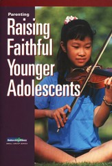 Intersections:Parenting:Raising Faithful Younger Adolescents