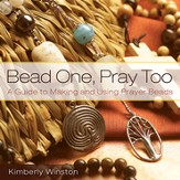 Bead One, Pray Too: A Guide to Making and Using Prayer Beads - eBook