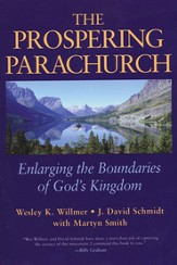 The Prospering Parachurch: Enlarging the Boundaries of God's Work