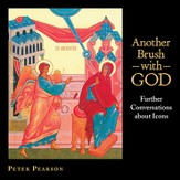 Another Brush with God: Further Conversations about Icons - eBook