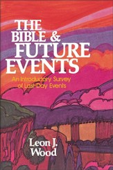 The Bible and Future Events: An Introductory Survey of Last-Day Events - eBook