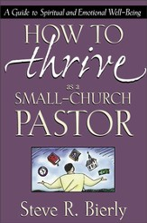 How to Thrive as a Small-Church Pastor: A Guide to Spiritual and Emotional Well-Being - eBook