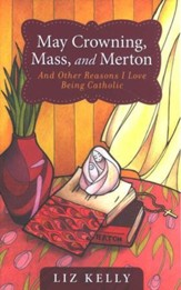 May Crowning, Mass, and Merton: And Other Reasons I Love Being Catholic