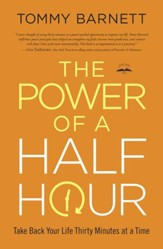 The Power of a Half Hour: Take Back Your Life Thirty Minutes at a Time - eBook