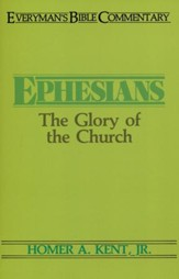 Ephesians: The Glory of the Church (Everymans Bible Commentaries)