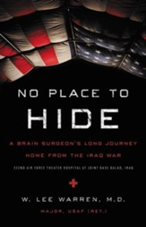 No Place to Hide: A Brain Surgeon's Long Journey Home from the Iraq War - eBook