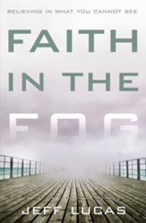 Faith in the Fog: Believing in What You Cannot See - eBook