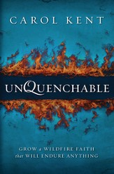 Unquenchable: Grow a Wildfire Faith that Will Endure Anything - eBook