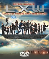 Deitrick Haddon's LXW (League of Xtraordinary Worshippers) DVD