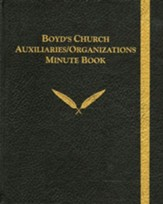 Boyd's Auxiliary & Organizations Minute Book