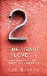 The Heart of Love: Obeying God's Two Great Commandments - eBook