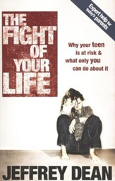 The Fight of Your Life: Why Your Teen is at Risk and What Only You Can Do About It - Slightly Imperfect