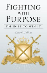 Fighting with Purpose: Im in It to Win It - eBook