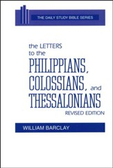 The Letters to the Philippians, Colossians, and the Thessalonians : New Daily Study Bible [NDSB]