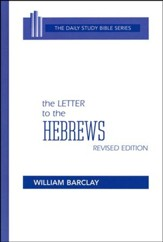 The Letter to the Hebrews: New Daily Study Bible [NDSB]