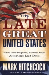 The Late Great United States: What Bible Prophecy Reveals About America's Last Days - Slightly Imperfect