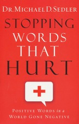 Stopping Words That Hurt: Positive Words in a World Gone Negative - eBook