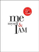 Me, Myself & I Am: A Unique Question and Answer Book--The Story of You & God