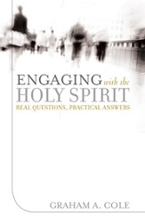 Engaging with the Holy Spirit: Real Questions, Practical Answers - eBook