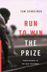 Run to Win the Prize: Perseverence in the New Testament - eBook