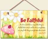 Be Faithful Wood Sign