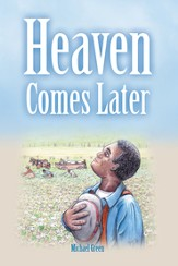 Heaven Comes Later - eBook