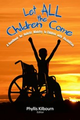 Let All the Children Come: A Handbook for Holistic Ministry to Children with Disabilities - eBook