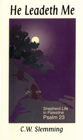 He Leadeth Me: Shepherd Life in Palestine Psalm 23 - eBook