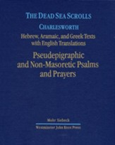 The Dead Sea Scrolls, Volume 4A: Pseudepigraphic and Non-Masoretic Psalms and Prayers