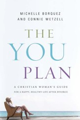 The YOU Plan: A Christian Woman's Guide for a Happy, Healthy Life After Divorce - eBook