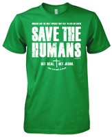 Save the Humans Shirt, Green, XX-Large