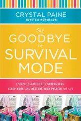 Say Goodbye to Survival Mode: 9 Simple Strategies to Stress Less, Sleep More, and Restore Your Passion for Life - eBook