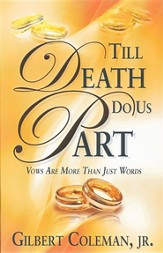 Till Death Do Us Part: Vows Are More Than Just Words
