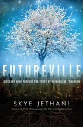 Futureville: Discover Your Purpose for Today by Reimagining Tomorrow - eBook