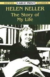 The Story of My Life: Dover Classic, Large Print Edition