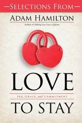 Love to Stay: Sex, Grace, and Commitment - eBook