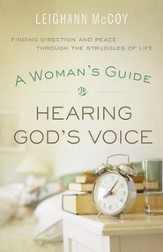 Woman's Guide to Hearing God's Voice, A: Finding Direction and Peace Through the Struggles of Life - eBook