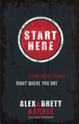 Start Here: Doing Hard Things Right Where You Are - Slightly Imperfect