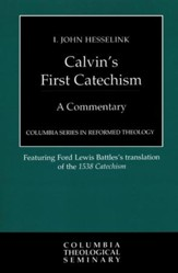 Calvin's First Catechism: A Commentary  - Slightly Imperfect