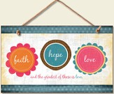 Faith Hope Love Wood Sign