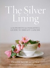 The Silver Lining: An Insightful Guide to the Realities of Breast Can - eBook