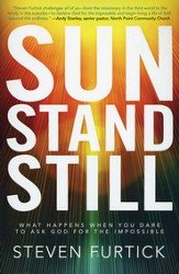 Sun Stand Still: What Happens When You Dare to Ask God for the Impossible - Slightly Imperfect