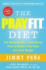 The PrayFit Diet: A Healthy, Faith-Filled Plan for Weight Loss of Biblical Proportions - eBook