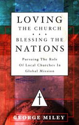 Loving the Church . . . Blessing the Nations: Pursuing the Role of Local Churches in Global Mission - eBook
