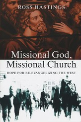 Missional God, Missional Church: Hope for Re-evangelizing the West - eBook