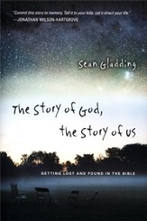 The Story of God, the Story of Us: Getting Lost and Found in the Bible - eBook