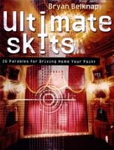Ultimate Skits: 20 Parables for Driving Home Your Point