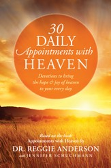 30 Daily Appointments with Heaven: Devotions to Bring the Hope and Joy of Heaven to Your Every Day - eBook