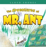 The Adventures of Mr. Ant - eBook