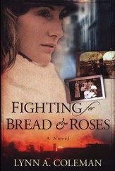 Fighting for Bread & Roses  - Slightly Imperfect